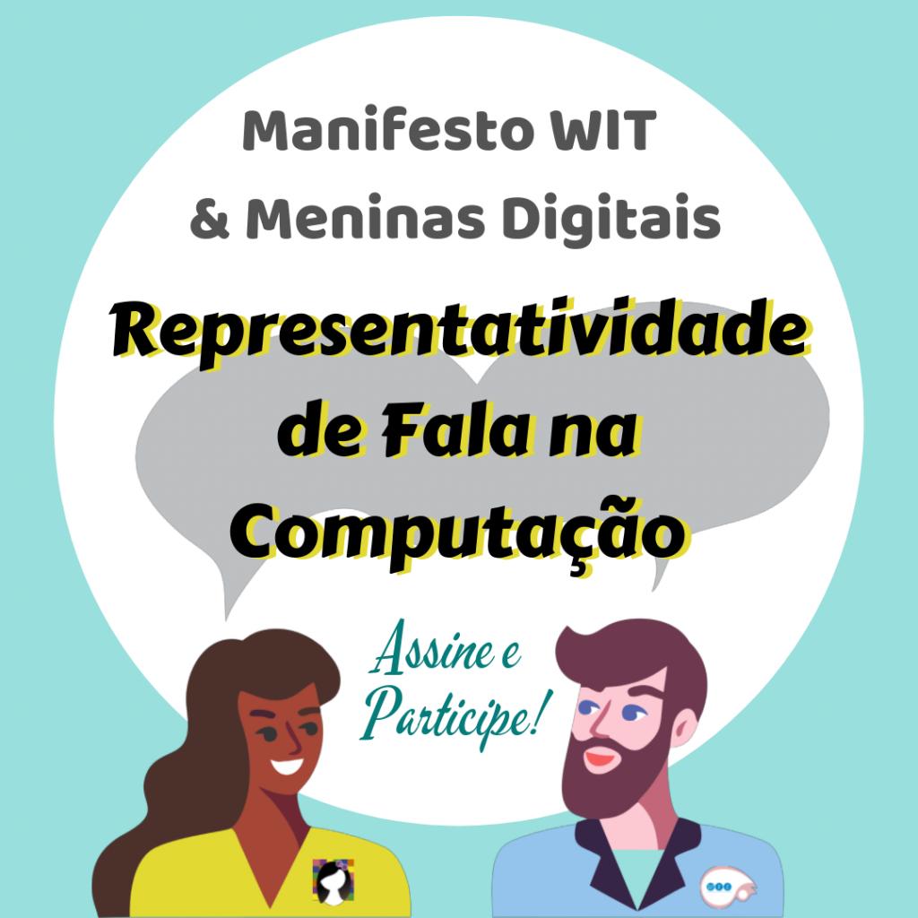 Criação do Manifesto do WIT e Meninas Digitais sobre Representatividade de Fala em Computação