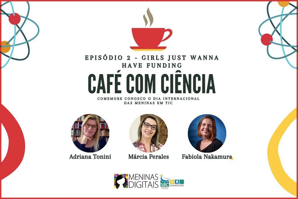 """Live da Serie """"Café com Ciência"""" no canal do youtube do Programa Meninas Digital"""